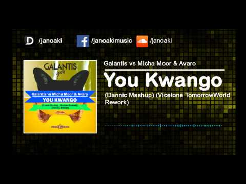 Galantis vs Micha Moor & Avaro - You Kwango (Dannic Mashup) (Vicetone TomorrowWorld Rework)