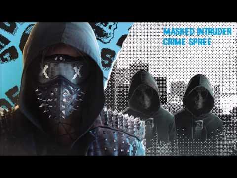 Watch Dogs 2 Soundtrack│Masked Intruder - Crime Spree