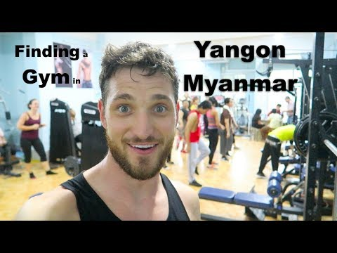 Finding a cheap gym in Yangon, Myanmar (Burma) - budget traveling
