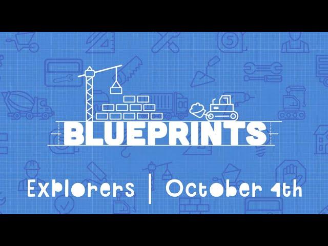 Explorers: Blueprints at Home | October 4th
