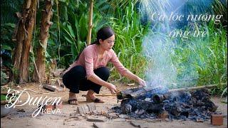Cá Lóc Nướng Ống Tre -  Khói Lam Chiều tập 6 | Grilled Snakehead in bamboo
