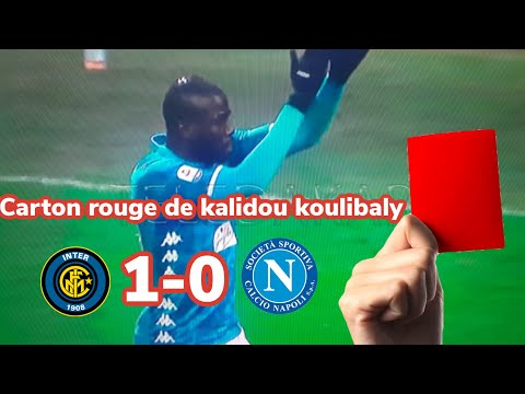 Inter vs Naples le carton rouge de kalidou Koulibaly