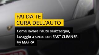 Come lavare auto senza acqua, lavaggio a secco con Fast Cleaner di MA-FRA