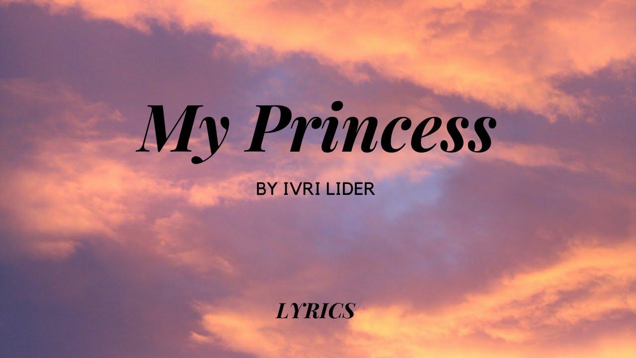 Download My Princess - Ivri Lider | עברי לידר - נסיכה שלי