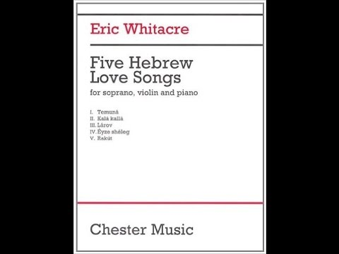 Eric Whitacre, Five Hebrew Love Songs