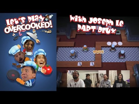 Whatever Wednesday - Let's Play Overcooked with Joseph Le PART DEUX