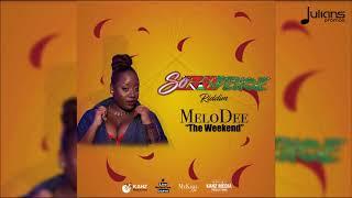 MeloDee - The Weekend (SoCadence Riddim)