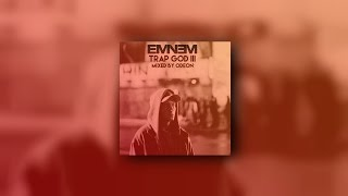 Eminem - Trap God 3 (FULL MIXTAPE)