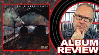 "ALBUM REVIEW: Ryan Adams ""Wednesdays"""
