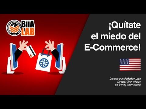 ¡Quítate el miedo del E-Commerce! Dictado por: Federico Lara