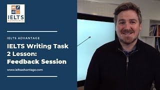 IELTS Writing Task 2 Lesson: From Band 6 5 - 8