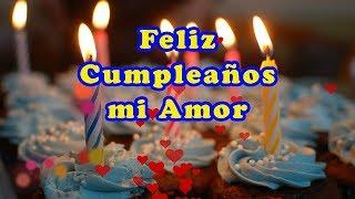 Feliz Cumpleaños mi Amor te Amo con toda mi Alma