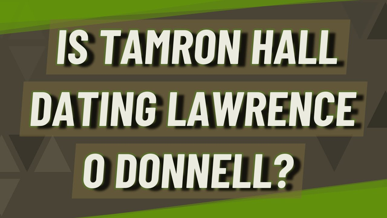 Hall lawrence dating and tamara odonnell Lawrence Odonnell