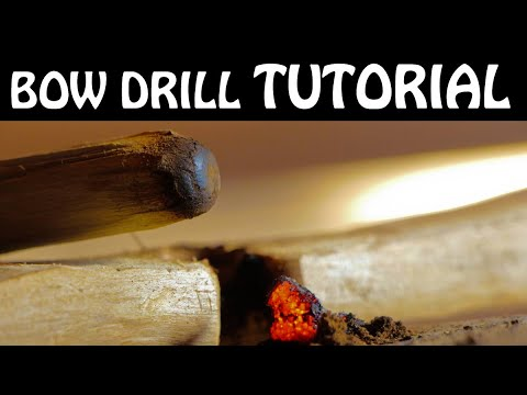 Bow Drill Tutorial : COMPLETE Step by Step Guide