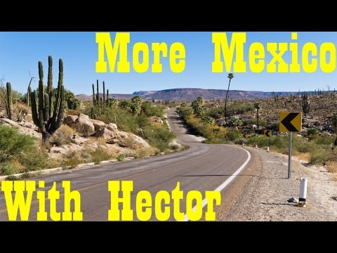 More Driving in Mexico with Hector !!