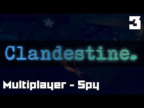 Let's Play Clandestine Multiplayer Spy Part 3