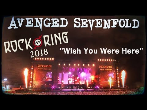 Avenged Sevenfold - Wish You Were Here -  Rock Am Ring 2018