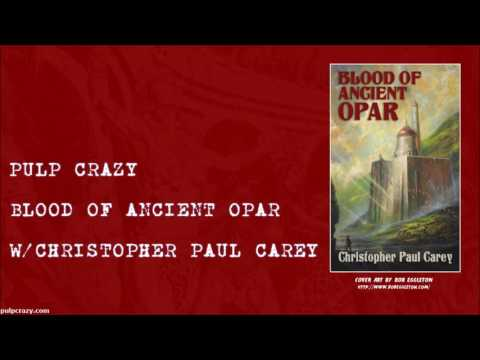 Pulp Crazy - Blood of Ancient Opar with Christopher Paul Carey
