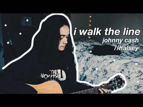 i walk the line (cover) halsey//johnny cash