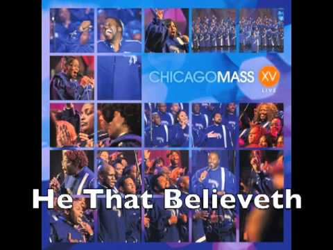 Chicago Mass Choir -- He That Believeth