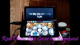 M2M The Day You Went Away Real Drum App Cover by Raymund.mp3