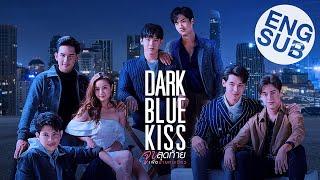 Dark Blue Kiss จูบสุดท้ายเพื่อนายคนเดียว | Official Trailer [Eng Sub]