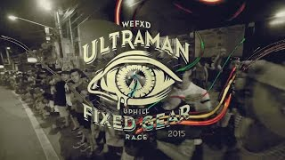 wefxd | Ultraman Fixed Gear 2015