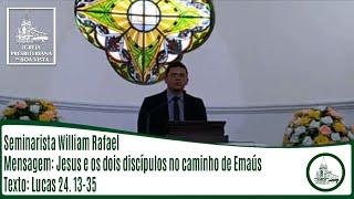 Jesus e os dois discípulos no caminho de Emaús   Seminarista William Rafael   IPBV