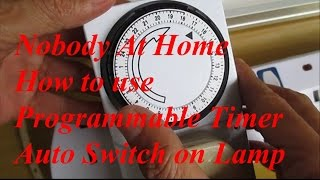 How to Setup Programmable Electric Timer to Auto Switch On Light while nobody At Home