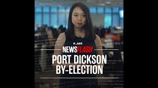 Is the Port Dickson by-election ethical? | Newsflash