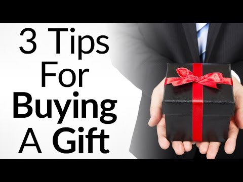3 Tips For Buying A Gift How To Give The Perfect Gifts