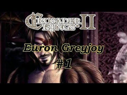 CK2 Game of Thrones - Euron Greyjoy #1 - Salt Wives Aplenty
