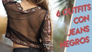6  OUTFITS / LOOKS con jeans negro - How To Wear