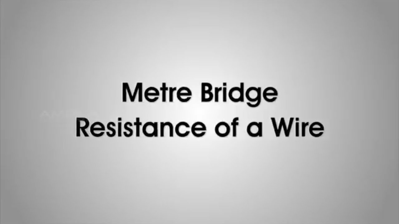 Class 12 physics practical:- Metre bridge resistance of wire - YouTube