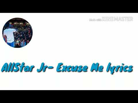 AllStar Jr- Excuse Me(Lyrics)