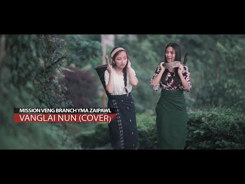Mission Veng Branch YMA Zaipawl - VANGLAI NUN (Official M/V 2017)