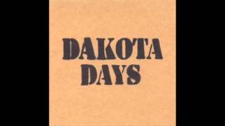 Dakota Days - Full Album