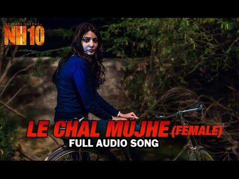 Le Chal Mujhe (Female)  song lyrics
