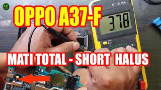 CARA MEMPERBAIKI HP OPPO A37F MATI TOTAL SHORT HALUS | OPPO A37F A37 SHORT SOLUTION