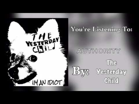 The Yesterday Child-Authority (OFFICIAL AUDIO)