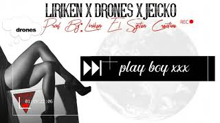 Play Boy xxx - Liriken x Drones x Jeicko (oficial audio)