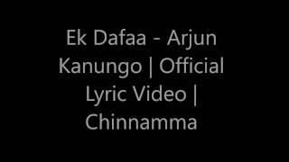 Ek Dafaa Arjun Kanungo Lyrics Song | Chinnamma |