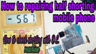 How to remove half shorting Samsung mobile phone aur how to check half shorting with DC machine.