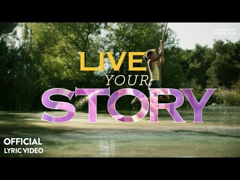 Dream Big, Princess – Live Your Story (Official Lyric Video) | Disney
