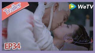 【ENG SUB】Eternal Love of Dream trailer EP34 Di Jun save Feng Jiu and Feng Jiu kiss him! So Sweet!