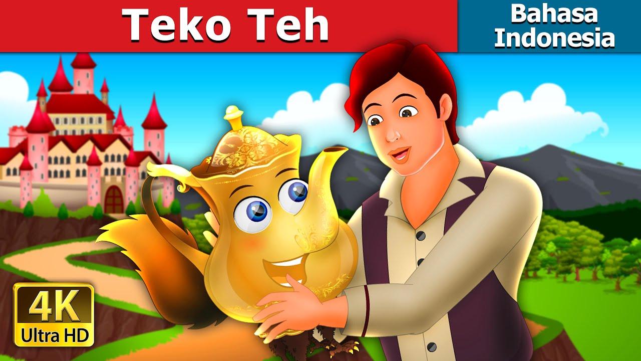 Teko Teh | Tea Kettle Story | Dongeng Bahasa Indonesia