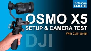 DJI OSMO X5 PRO - SETUP and CAMERA VIDEO TEST