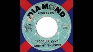 Johnny Thunder - Loop De Loop (Stereo)