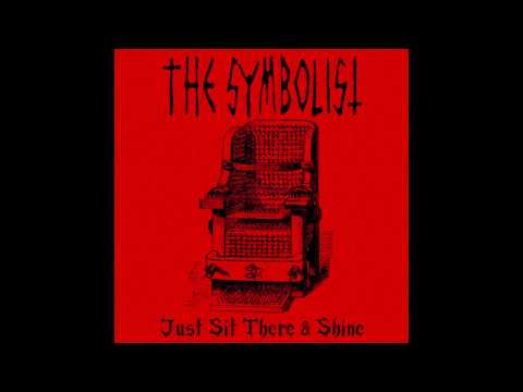 THE SYMBOLIST - Just Sit There & Shine (Full EP 2017)