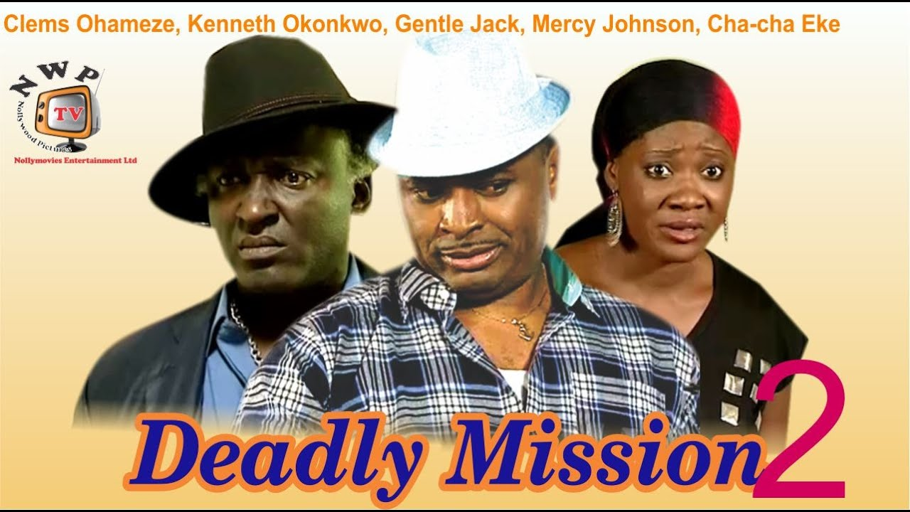 Download Deadly Mission 2   -  Nigerian Nollywood Movie